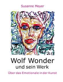 Susanne Meyer: Wolf Wonder und sein Werk, Buch