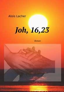 Alois Lacher: Joh. 16,23, Buch