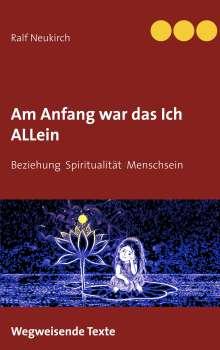 Ralf Neukirch: Am Anfang war das Ich allein, Buch
