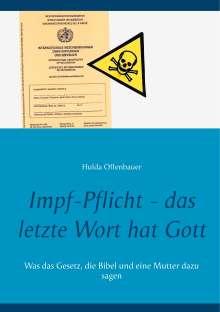Hulda Offenbauer: Impf-Pflicht - das letzte Wort hat Gott, Buch