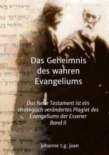 Johanne T. G. Joan: Das Geheimnis des wahren Evangeliums - Band 2, Buch