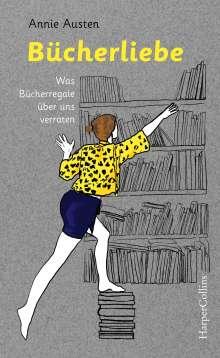 Annie Austen: Bücherliebe - Was Bücherregale über uns verraten, Buch