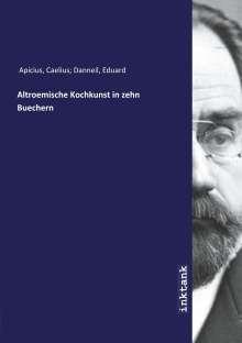 Caelius Danneil Apicius: Altroemische Kochkunst in zehn Buechern, Buch