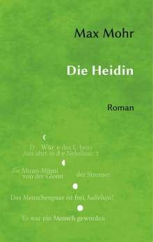 Max Mohr: Die Heidin, Buch