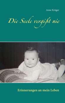 Anne Krüger: Die Seele vergißt nie, Buch