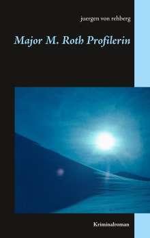 Juergen von Rehberg: Major M. Roth Profilerin, Buch