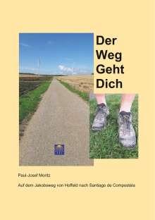 Paul-Josef Moritz: Der Weg Geht Dich, Buch