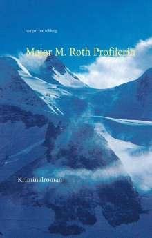 Jürgen von Rehberg: Major M. Roth Profilerin, Buch