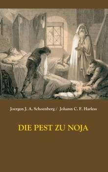 Joergen Johan Albrecht Schoenberg: Die Pest zu Noja, Buch