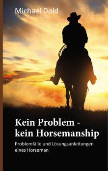 Michael Dold: Kein Problem - kein Horsemanship, Buch