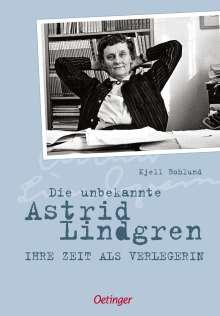 Kjell Bohlund: Die unbekannte Astrid Lindgren, Buch