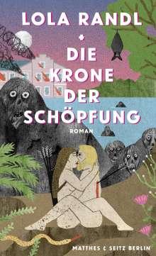 Lola Randl: Die Krone der Schöpfung, Buch