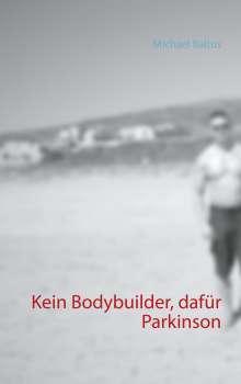 Michael Baltus: Kein Bodybuilder, dafür Parkinson, Buch