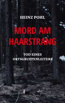Heinz Pohl: Mord am Haarstrang, Buch