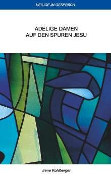Irene Kohlberger: Heilige im Gespräch, Buch