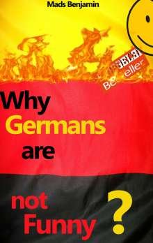 Mads Benjamin: Why Germans are not Funny?, Buch