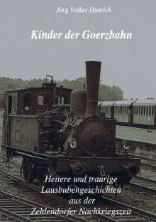 Jörg Volker Dietrich: Kinder der Goerzbahn, Buch
