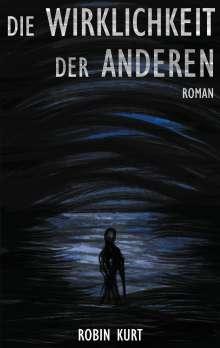 Robin Kurt: Die Wirklichkeit der Anderen, Buch