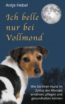 Antje Hebel: Ich belle nur bei Vollmond, Buch