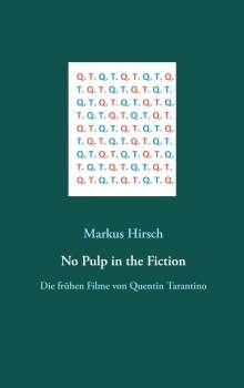Markus Hirsch: No Pulp in the Fiction, Buch