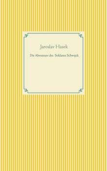 Jaroslav Hasek: Die Abenteuer des braven Soldaten Schwejck, Buch