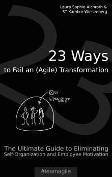 Laura Sophie Aichroth: 23 Ways to Fail an (Agile) Transformation, Buch