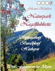 Johann Schubert: Naturpark Nagelfluhkette Siplingerkopf Buralpkopf Hochgrat, Buch