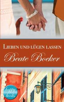 Beate Boeker: Lieben und lügen lassen, Buch