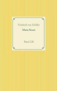 Friedrich von Schiller: Maria Stuart, Buch