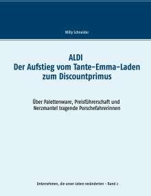 Willy Schneider: ALDI - Der Aufstieg vom Tante-Emma-Laden zum Discountprimus, Buch