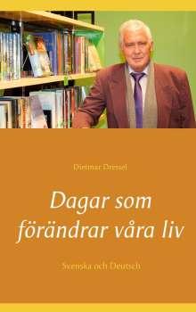 Dietmar Dressel: Dagar som förändrar våra liv, Buch
