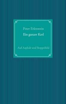 Peter Erlenwein: Ein ganzer Kerl, Buch