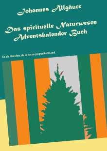 Johannes Allgäuer: Das spirituelle Naturwesen Adventskalender Buch, Buch