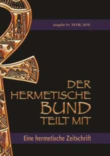 Johannes H. von Hohenstätten: Der hermetische Bund teilt mit: 28, Buch