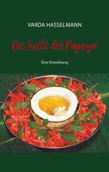 Varda Hasselmann: Die Seele der Papaya, Buch