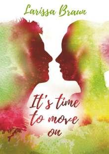 Larissa Braun: It's time to move on, Buch