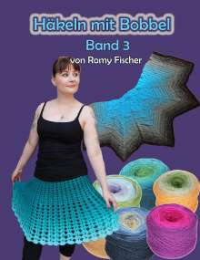 Romy Fischer: Häkeln mit Bobbel Band 3, Buch