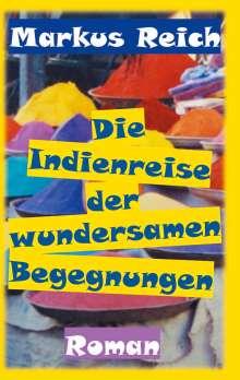 Markus Reich: Die Indienreise der wundersamen Begegnungen, Buch