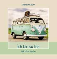 Wolfgang Burk: Ich bin so frei, Buch