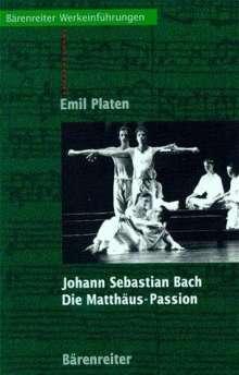 Emil Platen: Bach: Die Matthäus - Passion, Buch
