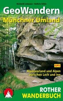Reinhold Lehmann: GeoWandern Münchner Umland, Buch