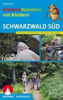 Marcel Gisler: ErlebnisWandern mit Kindern Schwarzwald Süd, Buch