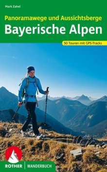 Mark Zahel: Panoramawege und Aussichtsberge Bayerische Alpen, Buch