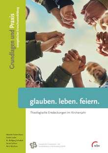 Albrecht Fischer-Braun: glauben. leben. feiern., Buch