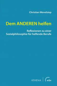 Christian Wevelsiep: Dem ANDEREN helfen, Buch