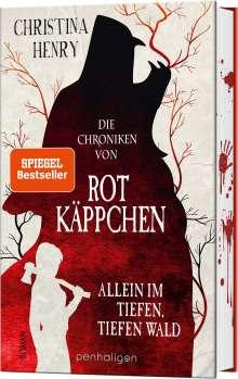Christina Henry: Die Chroniken von Rotkäppchen - Allein im tiefen, tiefen Wald, Buch