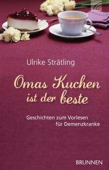 Ulrike Strätling: Omas Kuchen ist der beste, Buch