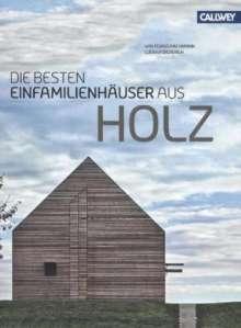 Wolfgang Bachmann: Die besten Einfamilienhäuser aus Holz, Buch