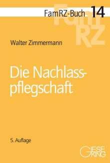 Walter Zimmermann: Die Nachlasspflegschaft, Buch
