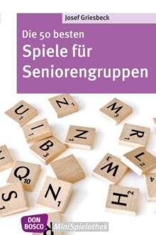 Josef Griesbeck: Die 50 besten Spiele für Seniorengruppen, Buch